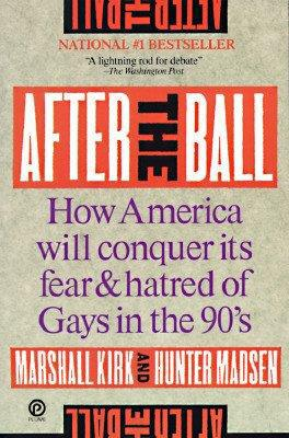 after-the-ball-how-america-will-conquer-its-fear-and-hatred