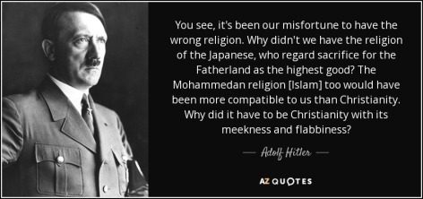 quote-you-see-it-s-been-our-misfortune-to-have-the-wrong-religion-why-didn-t-we-have-the-religion-adolf-hitler-55-68-77